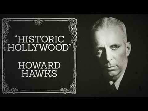 Howard Hawks Discussion  Historic Hollywood October 9th, 2015
