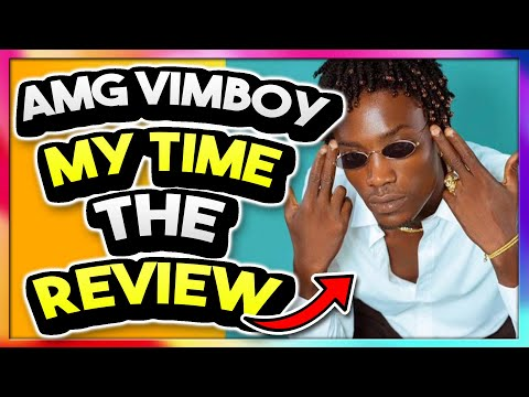 AMG ViMBOY - My Time Review/Reaction Video