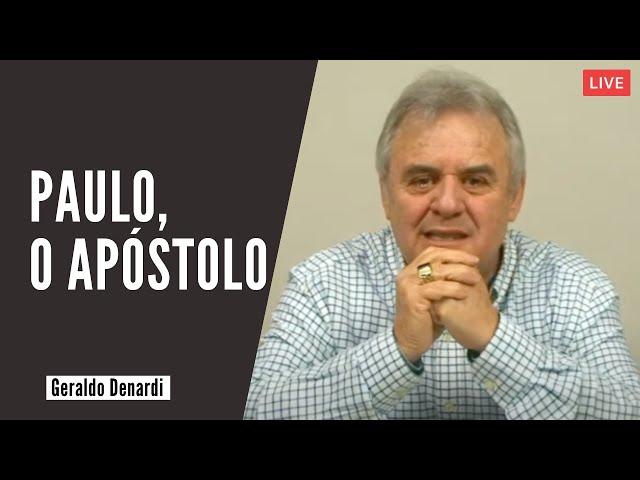 Paulo, o Apóstolo - Ap. Denardi - Live 18/06