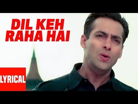 Dil Keh Raha Hai Lyrical Video | Kyon Ki ...It'S Fate | Salman Khan, Rimi Sen