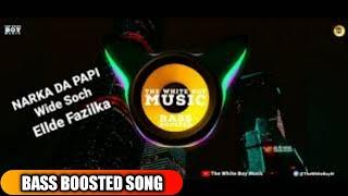 NARKA DA PAPI | Wide Soch | Bass Boosted | Ellde | New Punjabi Songs 2019 | The White Boy Music