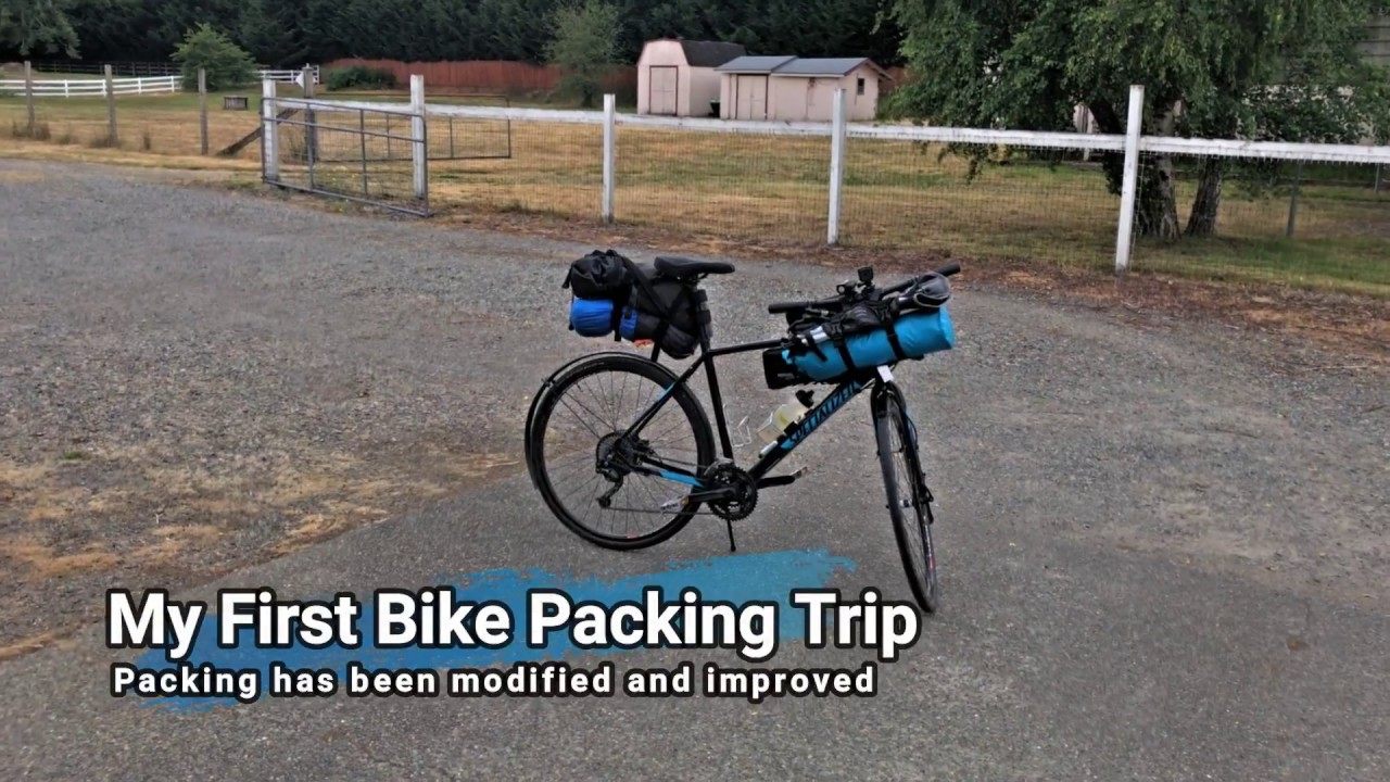 e45c85a2de6 My First Bike Packing Trip | Packing has been modified and improved ...