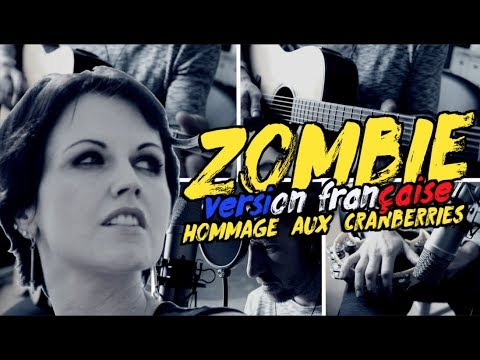 The Cranberries - Zombie - hommage Dolores (traduction en francais) COVER