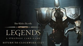 The Elder Scrolls: Legends – Return to Clockwork City Official Trailer