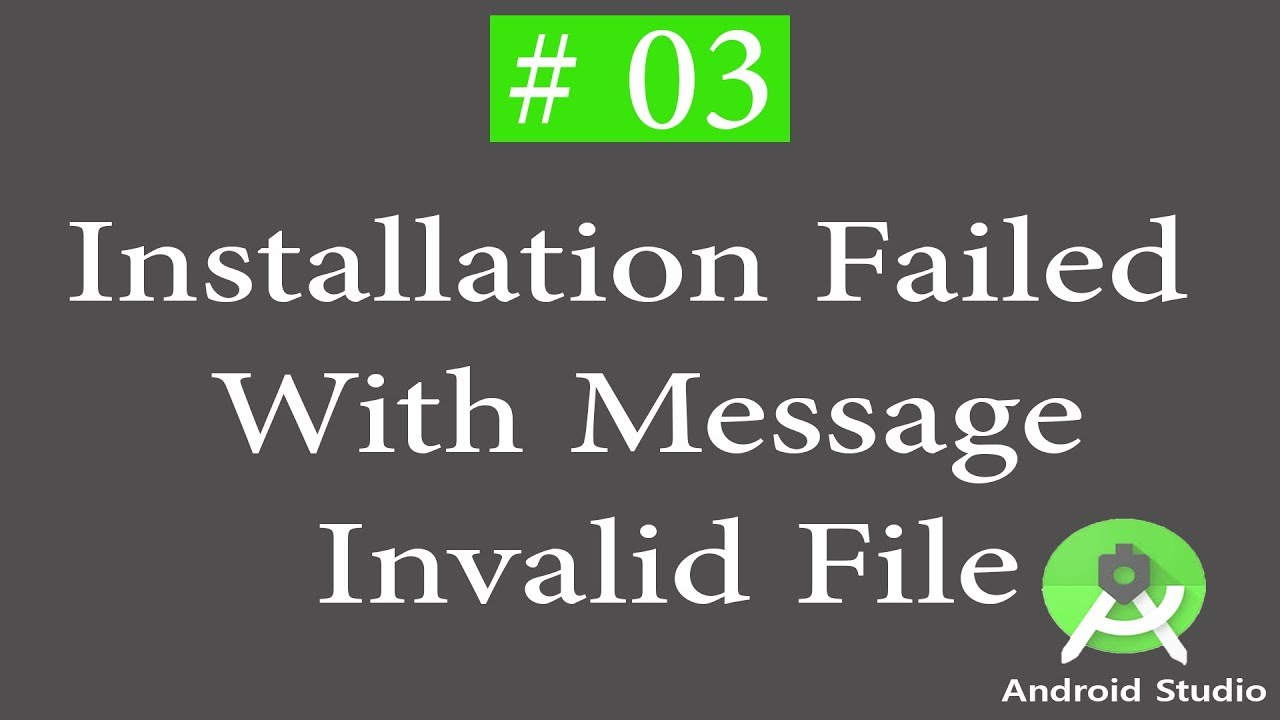 Solving android studio problem   Installation Failed With Message Invalid  File   android Studio 03