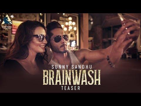 Brainwash - Official Teaser - Sunny Sandhu - New Punjabi Songs 2018 - Latest Punjabi Song 2018