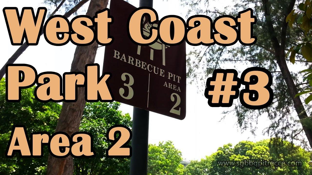 West Coast Park BBQ Pit 3 Area 2  YouTube