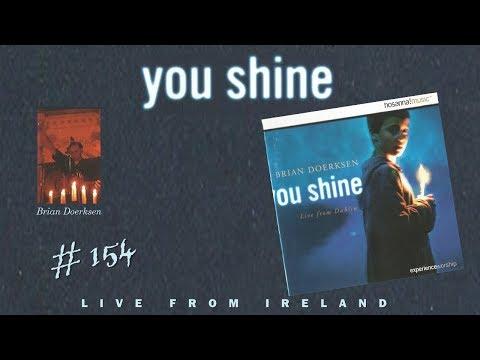 Brian Doerksen- You Shine (Live In Dublin) (Full) (2002)