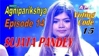 Nepal Idol, Episode 14 I Agniparikshyaa I Sujata Pandey
