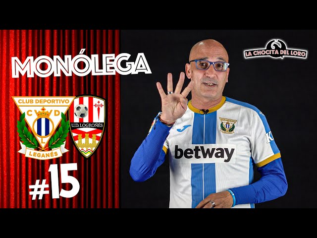 😂🎙 MONÓLEGA 15 | Leganés - Logroñés, con Fernando 'El Pelao'