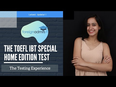 The TOEFL iBT Special Home Edition Test || The Testing Experience  [ForeignAdmits]
