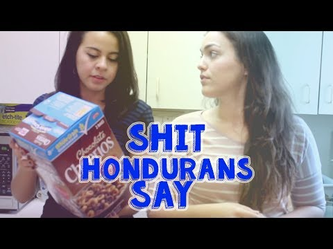 Shit Hondurans Say | Lipstickfables