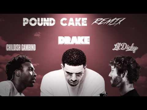 Pound Cake (Remix) [Drake X Lil Dicky X Childish Gambino Mashup]