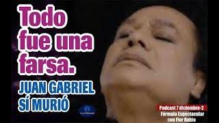 Todo fue una farsa. Juan Gabriel sí murió . Fórmula Espectacular con Flor Rubio. 7 dic. 2a.