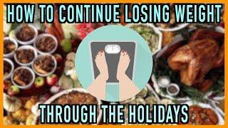 Continue Losing Weight Through Holiday Season