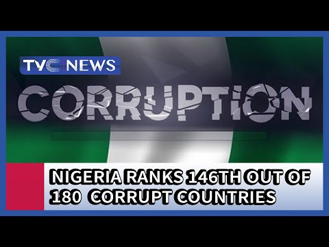 Corruption Index: Nigeria ranks 146th out of 180 Countries