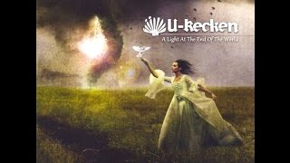 U-Recken - A Light At The End Of The World (Full Album)
