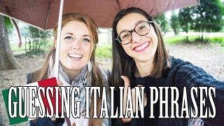 English girl guessing Italian phrases