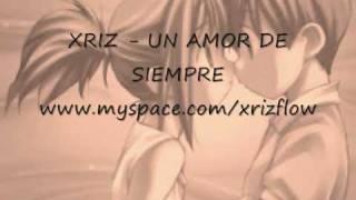 Xriz - Un amor de siempre  [Twitter: @OfficialXriz ]