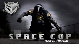 Space Cop Teaser