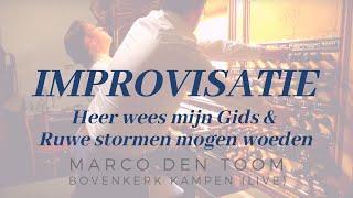 Ruwe stormen & Heer, wees mijn Gids | Bovenkerk Kampen, MARCO DEN TOOM