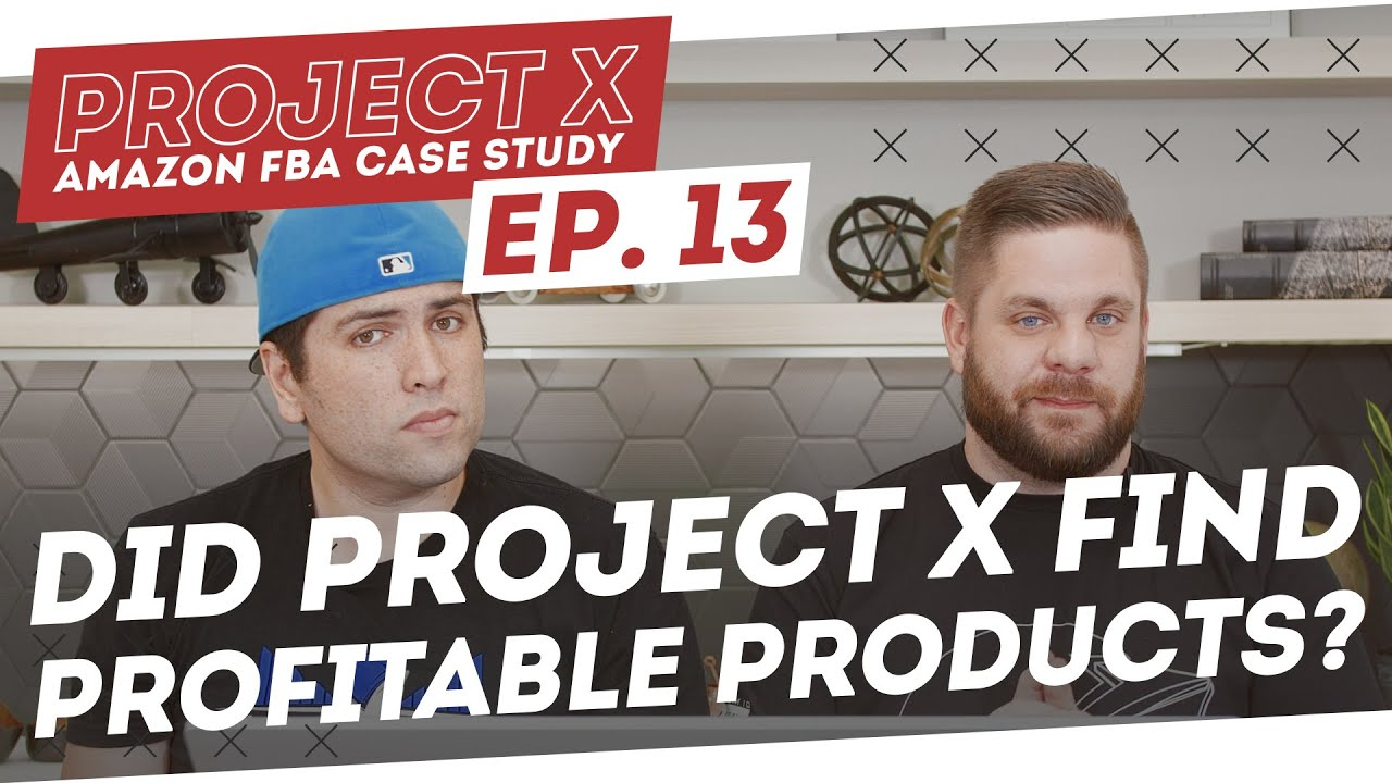 Amazon FBA Case Study | Success or Failure; Did Project X Find Profitable Products? Episode 13