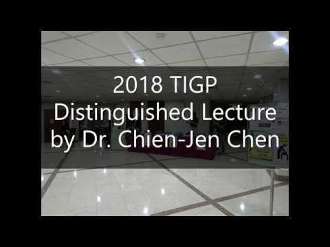 2018 TIGP Distinguished Lecture by Dr. Chien-Jen Chen