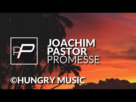 Joachim Pastor - Promesse [Original Mix]