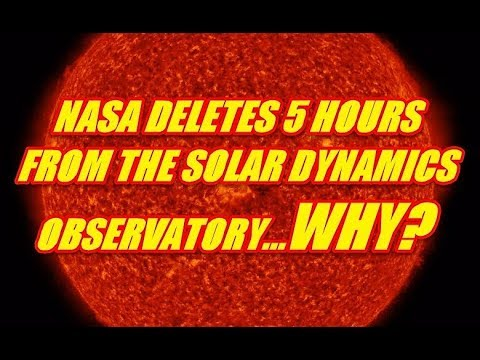NIBIRU CHANNEL - NASA DELETING DATA ON THE SOLAR DYNAMINS OBSERVATORY 5 HOURS MISSING