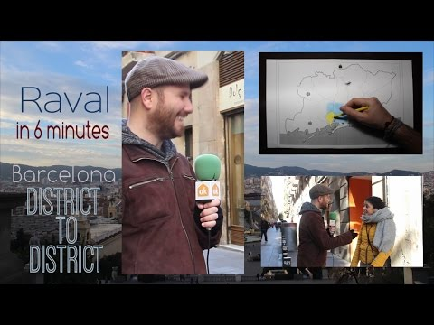 Raval in 6 minutes- Barcelona District to District