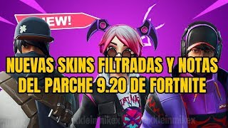 NEW FILTRATED SKINS AND NOTES OF FORTNITE 9.20 PARCHE