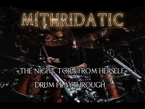 MITHRIDATIC - THE NIGHT TORN FROM HERSELF - DRUM VIDEO