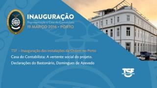 TSF – Inauguração das instalações da Ordem no Porto (III)