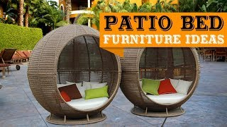 40+ Patio Furniture Bed Ideas
