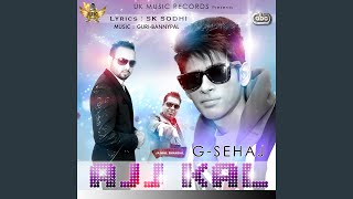 Ajj Kal (with Guri Bannypal) (G Sehaj) Mp3 Song Download