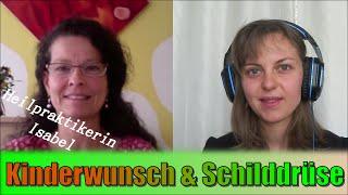 Kinderwunsch und Schilddrüse - Interview mit Heilpraktikerin Isabel Gäßner Teil 1