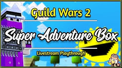 Guild Wars 2: Super Adventure Box 2020 | Full Livestream Playthrough with Timestamps