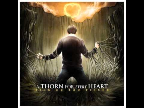 A Thorn For Every Heart - Pick Up The Pieces