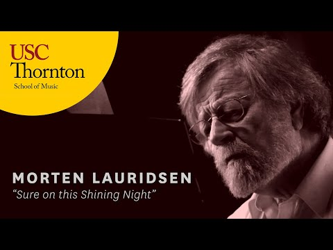 "Morten Lauridsen: ""Sure On This Shining Night"""