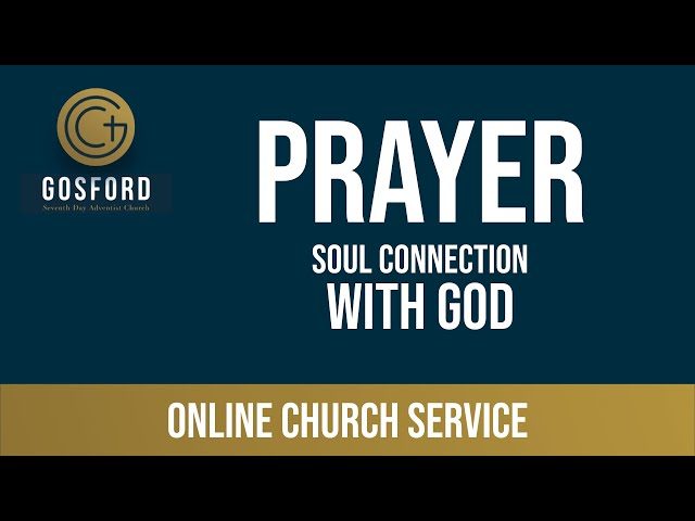 June 13 — Online Church Service — Prayer: Soul Connection With God