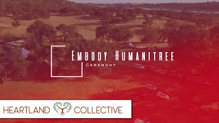 Embody Humanitree Ceremony
