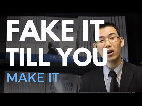 What Does It REALLY Mean To Fake It Till You Make It - Vancouver Real Estate: Gary Wong