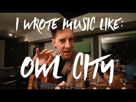 I WROTE MUSIC LIKE OWL CITY