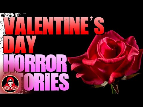 6 TRUE Valentine's Day HORROR Stories  Darkness Prevails