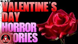 6 TRUE Valentine's Day HORROR Stories - Darkness Prevails