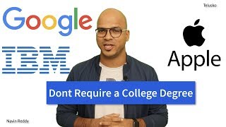 Google, Apple Dont require a College Degree