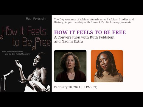How It Feels To Be Free:  A Conversation With Ruth Feldstein And Naomi Extra