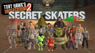 Tony Hawk's Underground 2 - SECRET SKATERS!