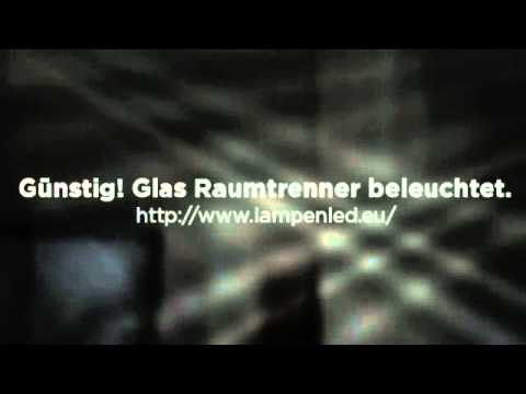 glas raumtrenner beleuchtet youtube. Black Bedroom Furniture Sets. Home Design Ideas
