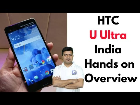 HTC U Ultra India Hands On, India Price, Overview | Gadgets To Use